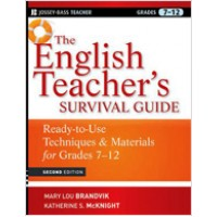 The English Teacher's Survival Guide: Ready-To-Use Techniques & Materials for Grades 7-12 , 2nd Edition, Jan/2011