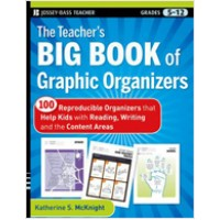 The Teacher's Big Book of Graphic Organizers: 100 Reproducible Organizers that Help Kids with Reading, Writing, and the Content Areas, June/2010