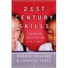 21st Century Skills: Learning for Life in Our Times, Jan/2012