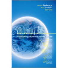 21st Century Skills: Rethinking How Students Learn, April/2010
