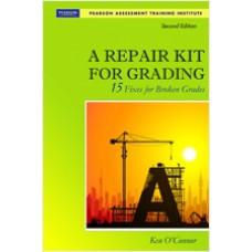 A Repair Kit for Grading: 15 Fixes for Broken Grades, 2nd Edition, Nov/2010
