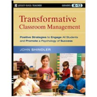 Transformative Classroom Management: Positive Strategies to Engage All Students and Promote a Psychology of Success, Nov/2009