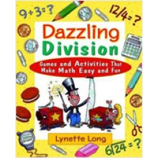 Dazzling Division: Games and Activities That Make Math Easy and Fun, Aug/2000