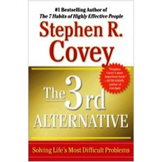 The 3rd Alternative: Solving Life's Most Difficult Problems, April/2013