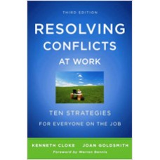 Resolving Conflicts at Work: Ten Strategies for Everyone on the Job, 3rd Edition, May/2011