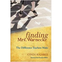 Finding Mrs. Warnecke: The Difference Teachers Make, March/2010