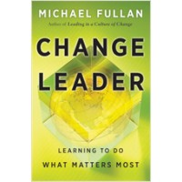 Change Leader: Learning to Do What Matters Most, July/2011