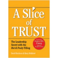 A Slice of Trust: The Leadership Secret with the Hot & Fruity Filling, April/2011
