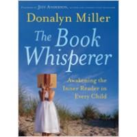 The Book Whisperer: Awakening the Inner Reader in Every Child, Feb/2009