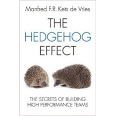 The Hedgehog Effect: The Secrets of Building High Performance Teams, Nov/2011