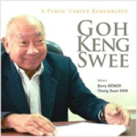 Goh Keng Swee: A Public Career Remembered, July/2011
