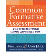 Common Formative Assessment: A Toolkit for Professional Learning Communities at Work, Oct/2011