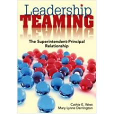 Leadership Teaming: The Superintendent-Principal Relationship, Nov/2008