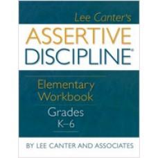 Assertive Discipline Elementary Workbook Grade K-6, Dec/2007