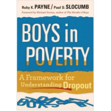 Boys in Poverty: A Framework for Understanding Dropout, Aug/2010