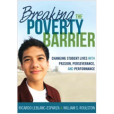 Breaking the Poverty Barrier: Changing Student Lives With Passion, Perseverance, and Performance, July/2011