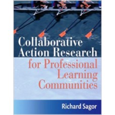 Collaborative Action Research for Professional Learning Communities, May/2010