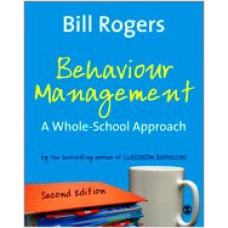 Behaviour Management: A Whole-School Approach, Second Edition, April/2007