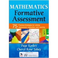 Mathematics Formative Assessment, Volume 1:75 Practical Strategies for Linking Assessment, Instruction, and Learning, Nov/2011