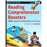 Reading Comprehension Boosters: 100 Lessons for Building Higher-Level Literacy, Grades 3-5, March/2010