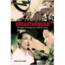 Breakthrough: Roadmap for Singapore's Political Future, Jan/2012