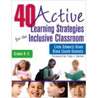 40 Active Learning Strategies for the Inclusive Classroom, Grades K–5, Jan/2011
