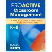Proactive Classroom Management, K–8: A Practical Guide to Empower Students and Teachers, Aug/2012