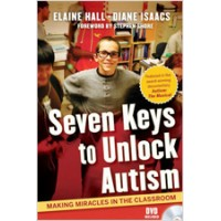 Seven Keys to Unlock Autism: Making Miracles in the Classroom, Oct/2011
