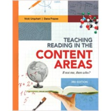 Teaching Reading in the Content Areas: If Not Me, Then Who?, 3rd Edition, July/2012