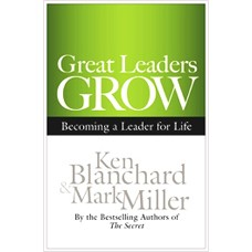 Great Leaders Grow: Becoming a Leader for Life, Feb/2012