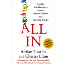 All In: How the Best Managers Create a Culture of Belief and Drive Big Results, April/2012