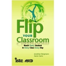 Flip Your Classroom: Reach Every Student in Every Class Every Day, July/2012