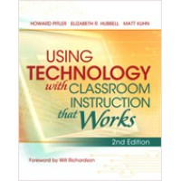 Using Technology with Classroom Instruction That Works, 2nd Edition, Aug/2012