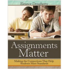 Assignments Matter: Making the Connections That Help Students Meet Standards, September/2012