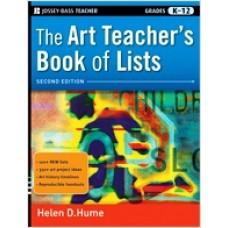 The Art Teacher's Book of Lists, Grades K-12, 2nd Edition, Oct/2010