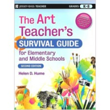 The Art Teacher's Survival Guide for Elementary and Middle Schools, 2nd Edition, Oct/2008