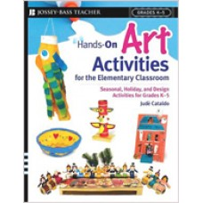 Hands-On Art Activities for the Elementary Classroom: Seasonal, Holiday, and Design Activities for Grades K-5, Aug/2006