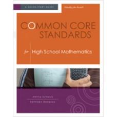 Common Core Standards for High School Mathematics: A Quick-Start Guide, Nov/2012