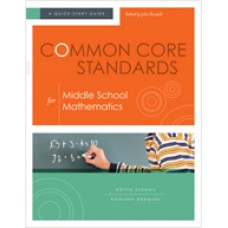Common Core Standards for Middle School Mathematics: A Quick-Start Guide, Jan/2013