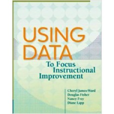 Using Data to Focus Instructional Improvement, Feb/2013