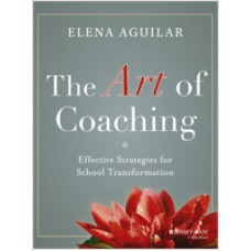 The Art of Coaching: Effective Strategies for School Transformation, Feb/2013