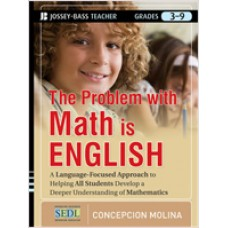 The Problem with Math Is English: A Language-Focused Approach to Helping All Students Develop a Deeper Understanding of Mathematics, Aug/2012
