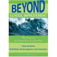 Beyond School Improvement: The Journey to Innovative Leadership, Nov/2009