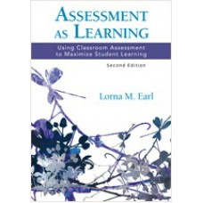 Assessment as Learning: Using Classroom Assessment to Maximize Student Learning, Dec/2012