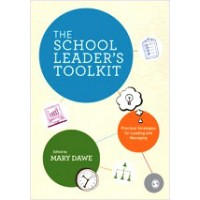 The School Leader's Toolkit: Practical Strategies for Leading and Managing, Nov/2012