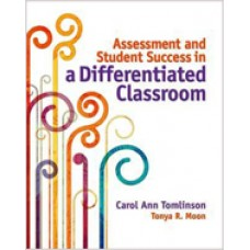 Assessment and Student Success in a Differentiated Classroom, Sept/2013