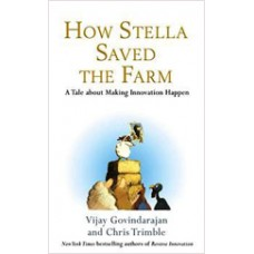 How Stella Saved the Farm: A Tale About Making Innovation Happen, Mar/2013