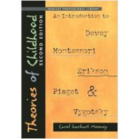 Theories of Childhood: An Introduction to Dewey, Montessori, Erikson, Piaget & Vygotsky, 2nd Edition, Feb/2013