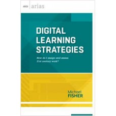 Digital Learning Strategies: How do I assign and assess 21st century work? (ASCD Arias), Dec/2013