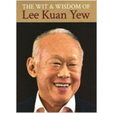 The Wit and Wisdom of Lee Kuan Yew, Jan/2013
